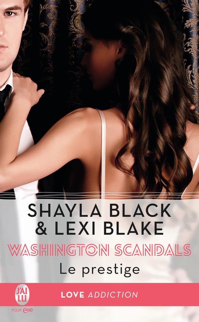 WASHINGTON SCANDALS - 2 - LE PRESTIGE