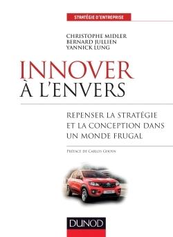 INNOVER A L'ENVERS - REPENSER LA STRATEGIE ET LA CONCEPTION DANS UN MONDE FRUGAL