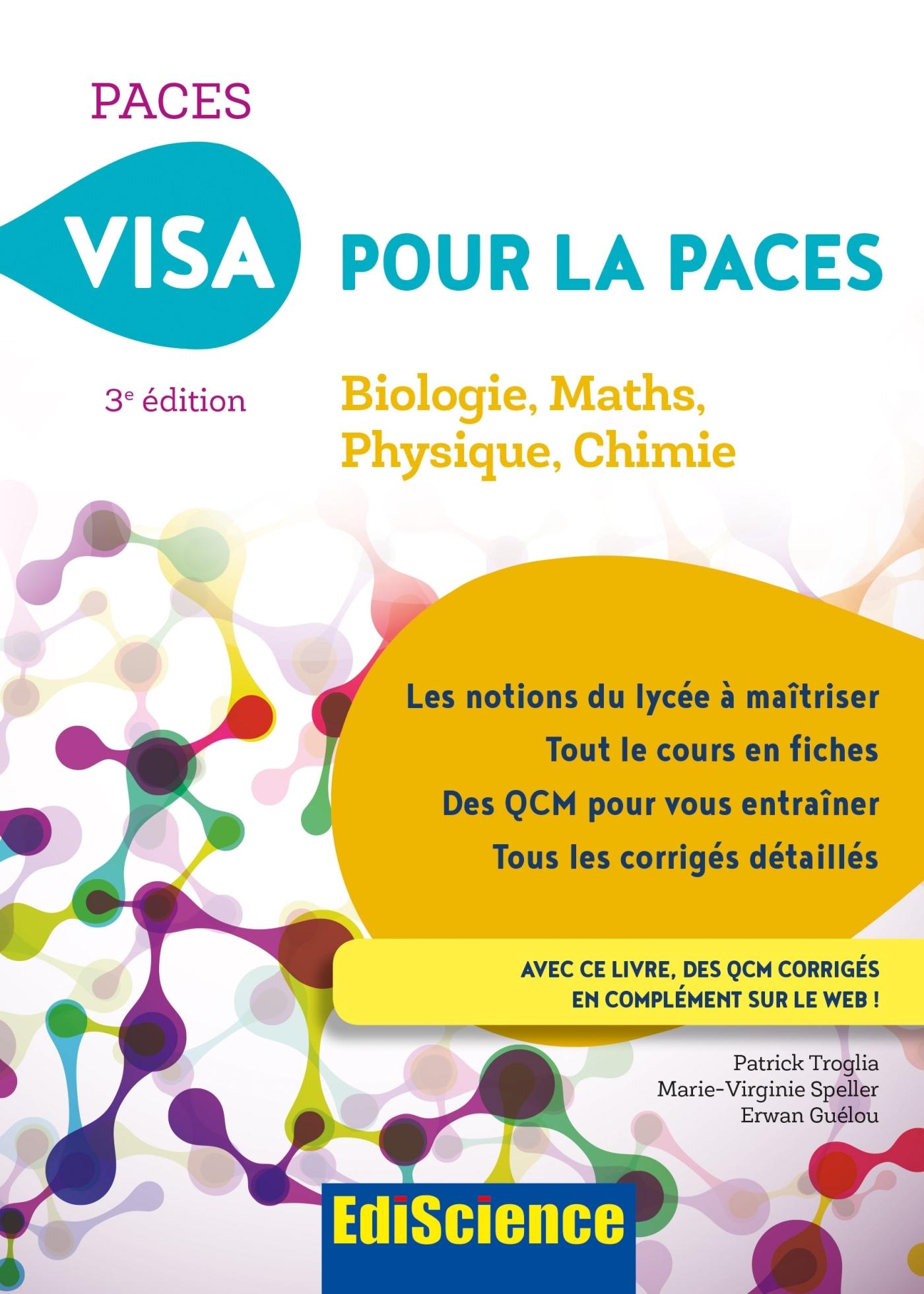 VISA POUR LA PACES - 3E ED. - BIOLOGIE, MATHS, PHYSIQUE, CHIMIE