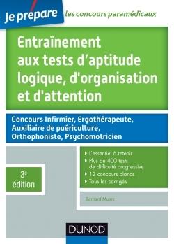 ENTRAINEMENT AUX TESTS D'APTITUDE LOGIQUE, D'ORGANISATION ET D'ATTENTION - 3E EDITION