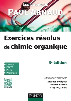 LES COURS DE PAUL ARNAUD - EXERCICES RESOLUS DE CHIMIE ORGANIQUE