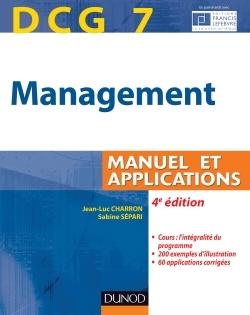 DCG 7 - MANAGEMENT - 4E EDITION - MANUEL ET APPLICATIONS, CORRIGES INCLUS