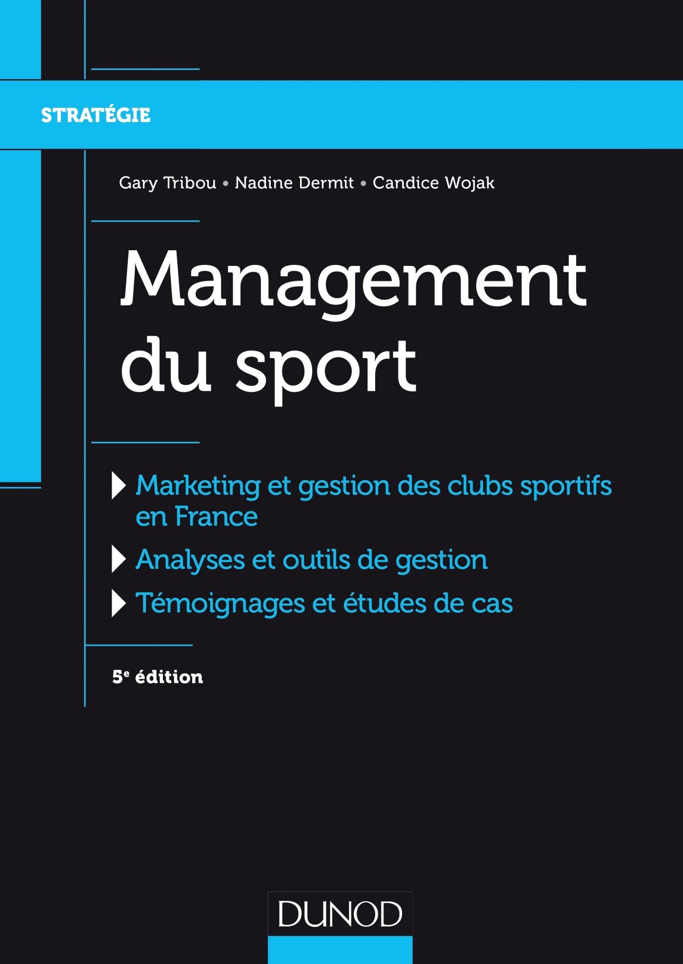 MANAGEMENT DU SPORT - 5E ED. - MARKETING ET GESTION DES CLUBS SPORTIFS