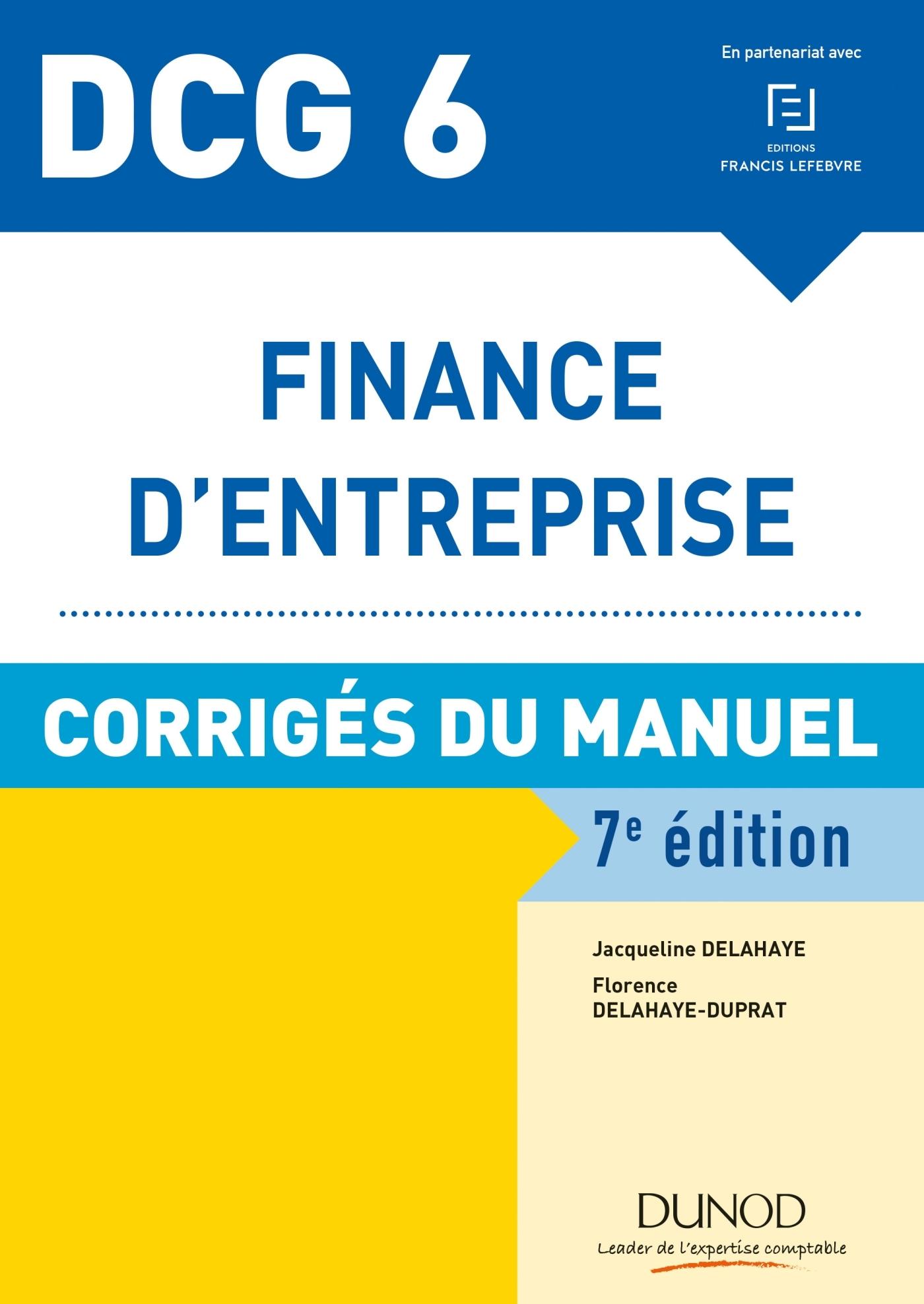 DCG 6 - FINANCE D'ENTREPRISE - 7E ED. - CORRIGES DU MANUEL
