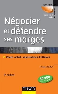 NEGOCIER ET DEFENDRE SES MARGES - 5E ED.