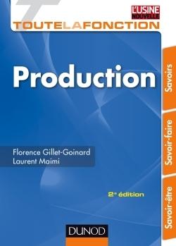 TOUTE LA FONCTION PRODUCTION - 2ED. - SAVOIR-ETRE, SAVOIR-FAIRE, SAVOIRS