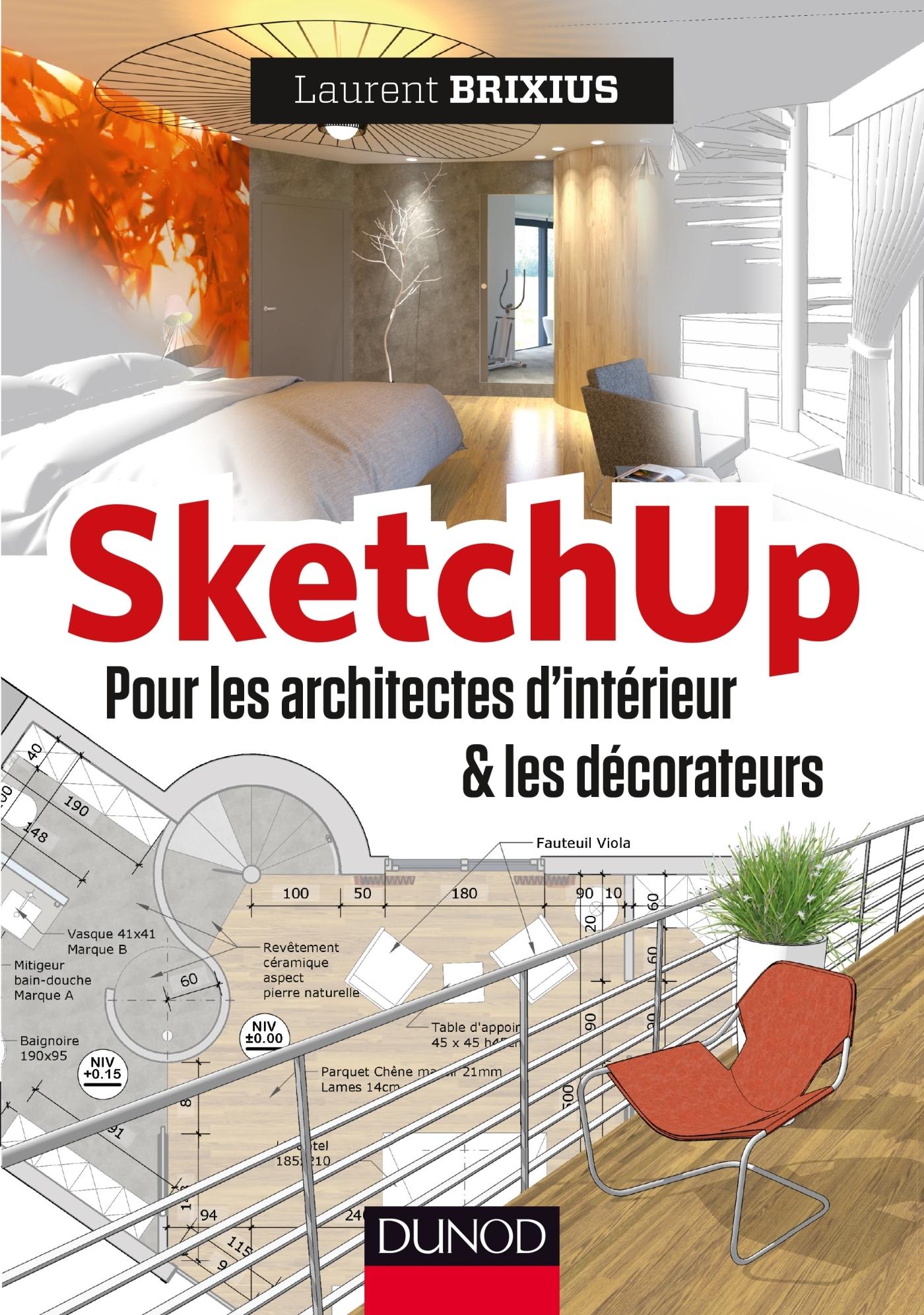 SKETCHUP - POUR LES ARCHITECTES D'INTERIEUR ET LES DECORATEURS