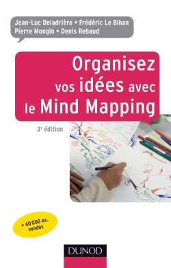 ORGANISEZ VOS IDEES AVEC LE MIND MAPPING - 3E EDITION