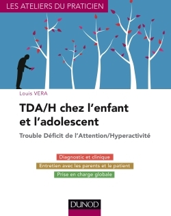 TDA/H CHEZ L'ENFANT ET L'ADOLESCENT - TROUBLE DEFICIT DE L'ATTENTION/HYPERACTIVITE