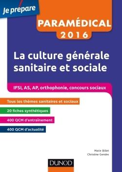 PARAMEDICAL 2016 - LA CULTURE GENERALE SANITAIRE ET SOCIALE - IFSI, AS, AP, ORTHOPHONIE