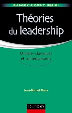 THEORIES DU LEADERSHIP - MODELES CLASSIQUES ET CONTEMPORAINS