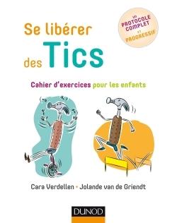 SE LIBERER DES TICS - CAHIER D'EXERCICES POUR LES ENFANTS