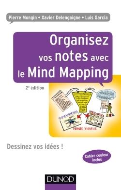 ORGANISEZ VOS NOTES AVEC LE MIND MAPPING - 2E ED. - DESSINEZ VOS IDEES !