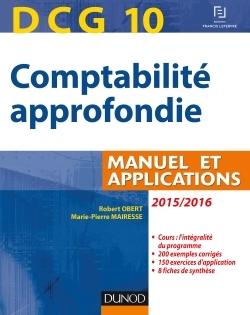 DCG 10 - COMPTABILITE APPROFONDIE 2015/2016 - 6E EDITION - MANUEL ET APPLICATIONS