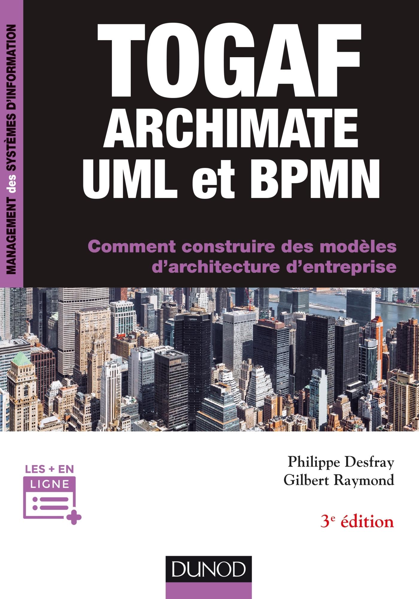 TOGAF, ARCHIMATE, UML ET BPMN - 3E ED.