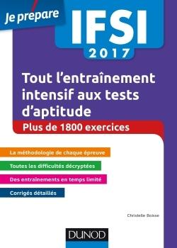 IFSI 2017 TOUT L'ENTRAINEMENT INTENSIF AUX TESTS D'APTITUDE - CONCOURS INFIRMIERS - + DE 1 800 EXE