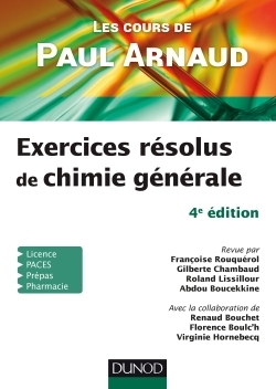 LES COURS DE PAUL ARNAUD - EXERCICES RESOLUS DE CHIMIE GENERALE - 4E ED.