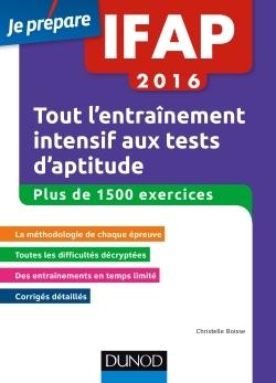 IFAP 2016 TOUT L'ENTRAINEMENT INTENSIF AUX TESTS D'APTITUDE - PLUS DE 1500 EXERCICES