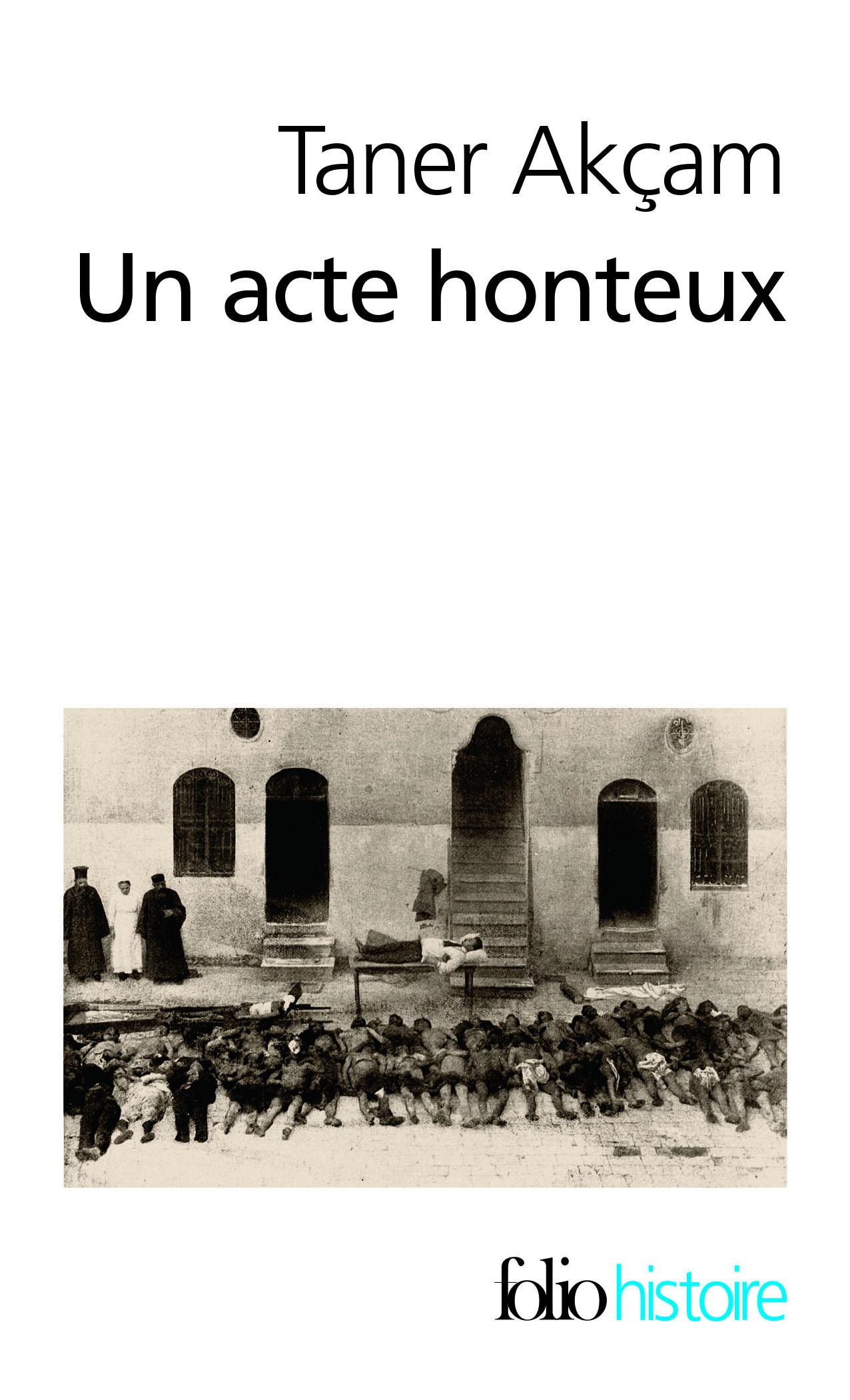 UN ACTE HONTEUX LE GENOCIDE ARMENIEN ET LA QUESTION DE LA RESPONSABILITE TURQUE