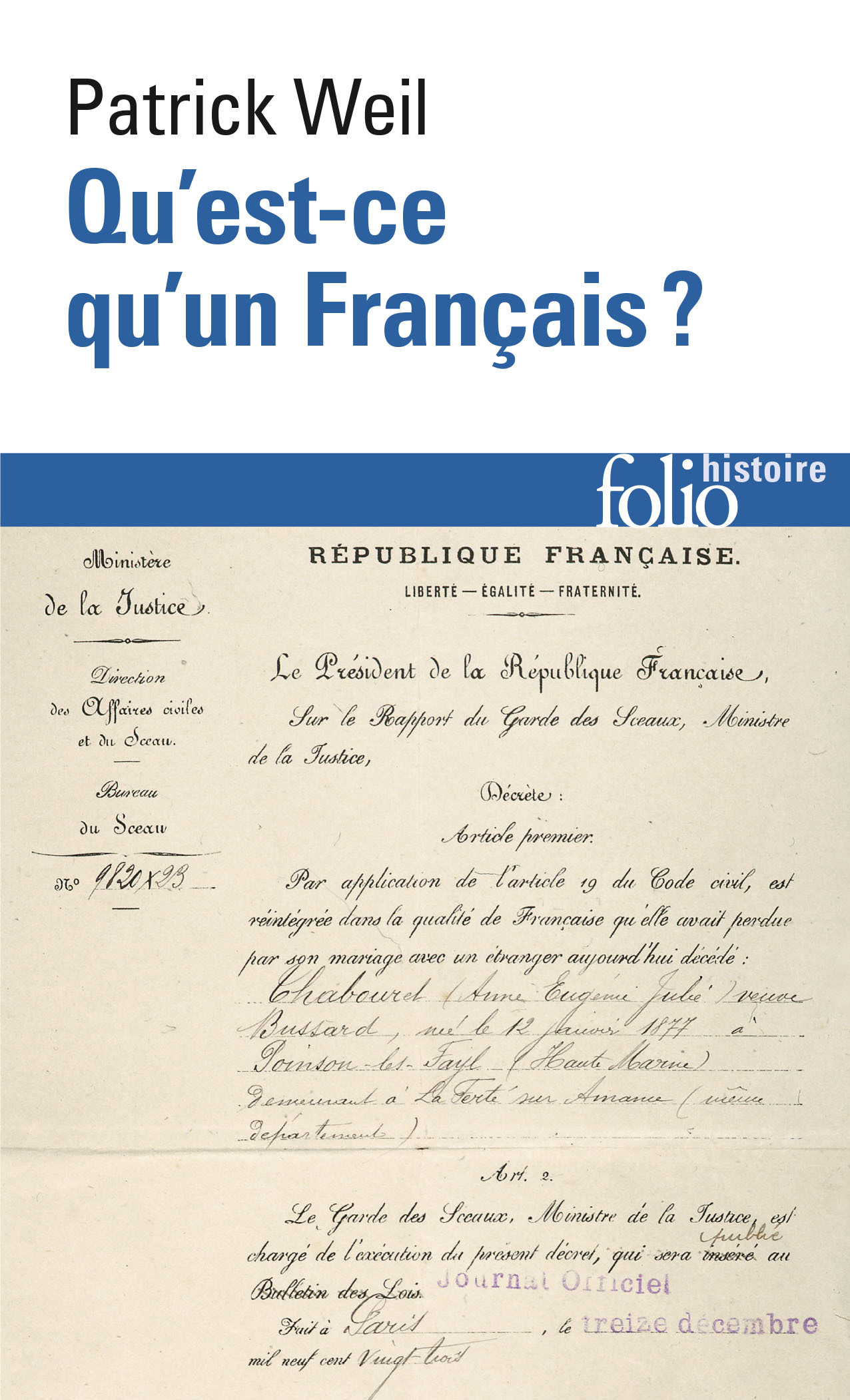 QU'EST-CE QU'UN FRANCAIS ? HISTOIRE DE LA NATIONALITE FRANCAISE DEPUIS LA REVOLUTION