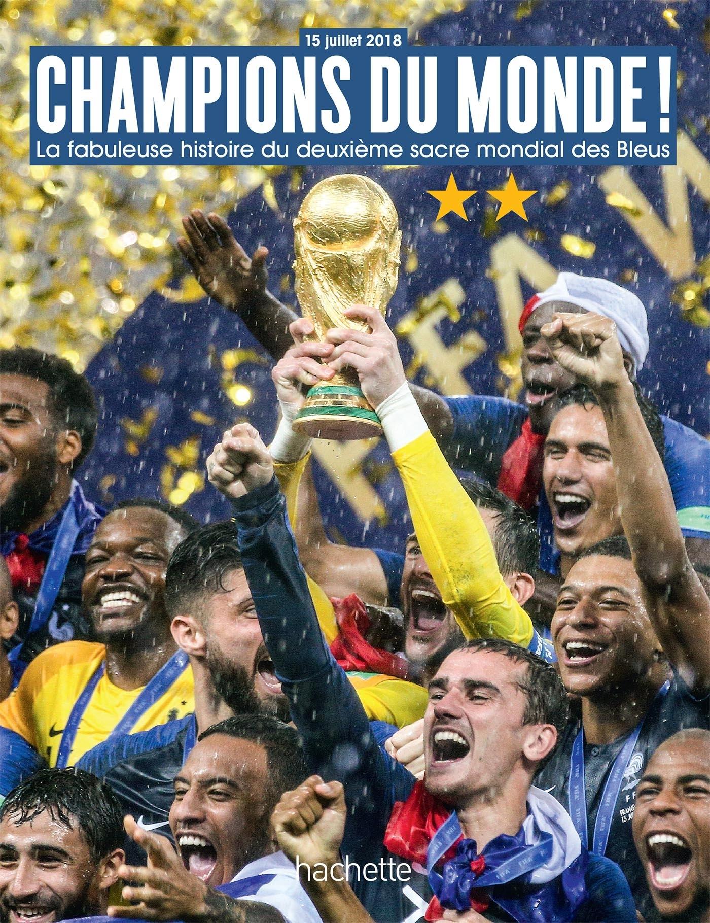 CHAMPIONS DU MONDE LA FABULEUSE HISTOIRE DU DEUXIEME SACRE MONDIAL DE L'EQUIPE DE FRANCE
