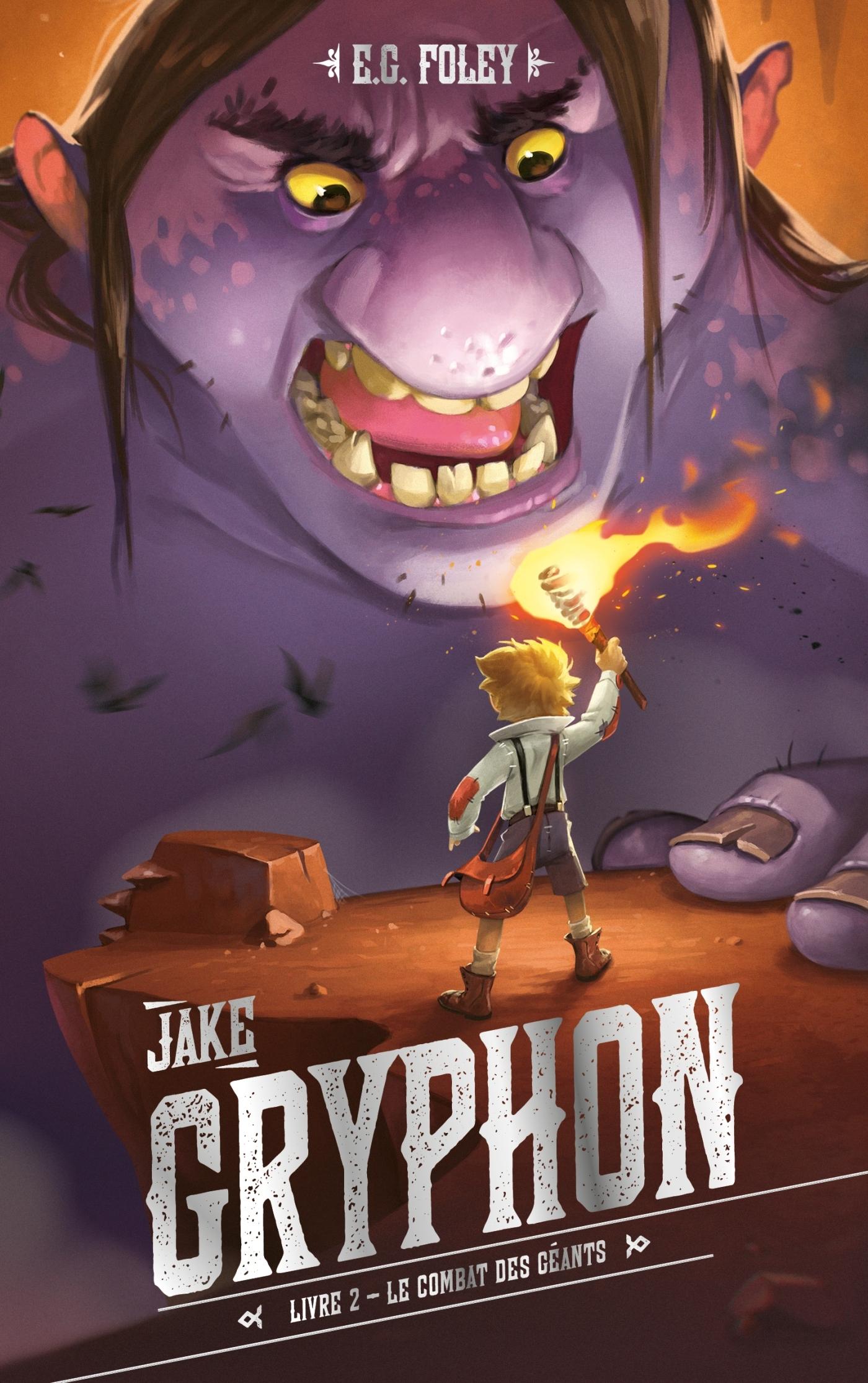 JAKE GRYPHON - LIVRE 2 - LE COMBAT DES GEANTS