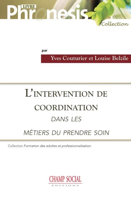 """L INTERVENTION DE COORDINATION DANS LES METIERS DU """"PRENDRE SOIN"""""""
