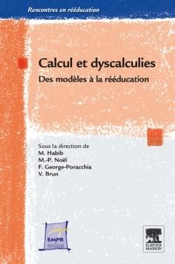CALCUL ET DYSCALCULIES - DES MODELES A LA REEDUCATION