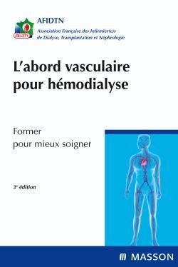 L'ABORD VASCULAIRE POUR HEMIODIALYSE - FORMER POUR MIEUX SOIGNER
