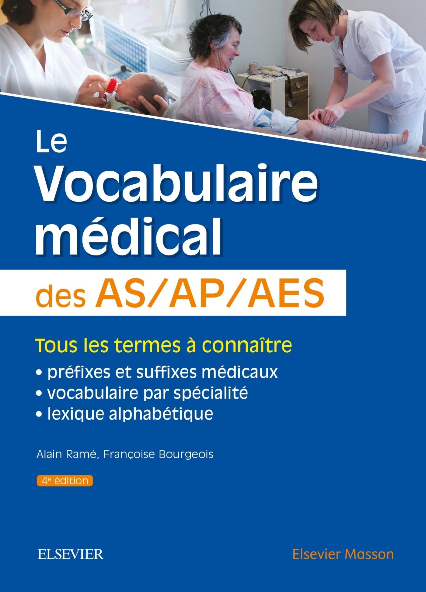 LE VOCABULAIRE MEDICAL DES AS/AP/AES - AIDE-SOIGNANT, AUXILIAIRE DE PUERICULTURE, ACCOMPAGNANT EDUCA