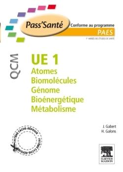UE 1 - ATOMES - BIOMOLECULES - GENOME - BIOENERGETIQUE - METABOLISME - QCM