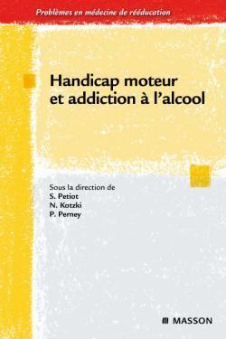 HANDICAP MOTEUR ET ADDICTION A L'ALCOOL