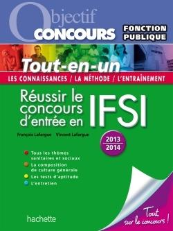 OBJECTIF CONCOURS - TOUT EN UN REUSSIR LE CONCOURS D'ENTREE EN IFSI 2013/2014