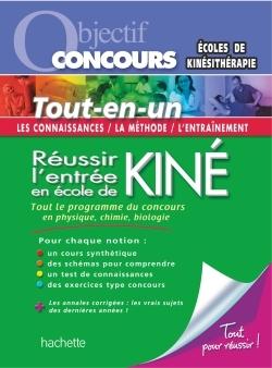 OBJECTIF CONCOURS - TOUT-EN-UN - REUSSIR L'ENTREE EN ECOLE DE KINE