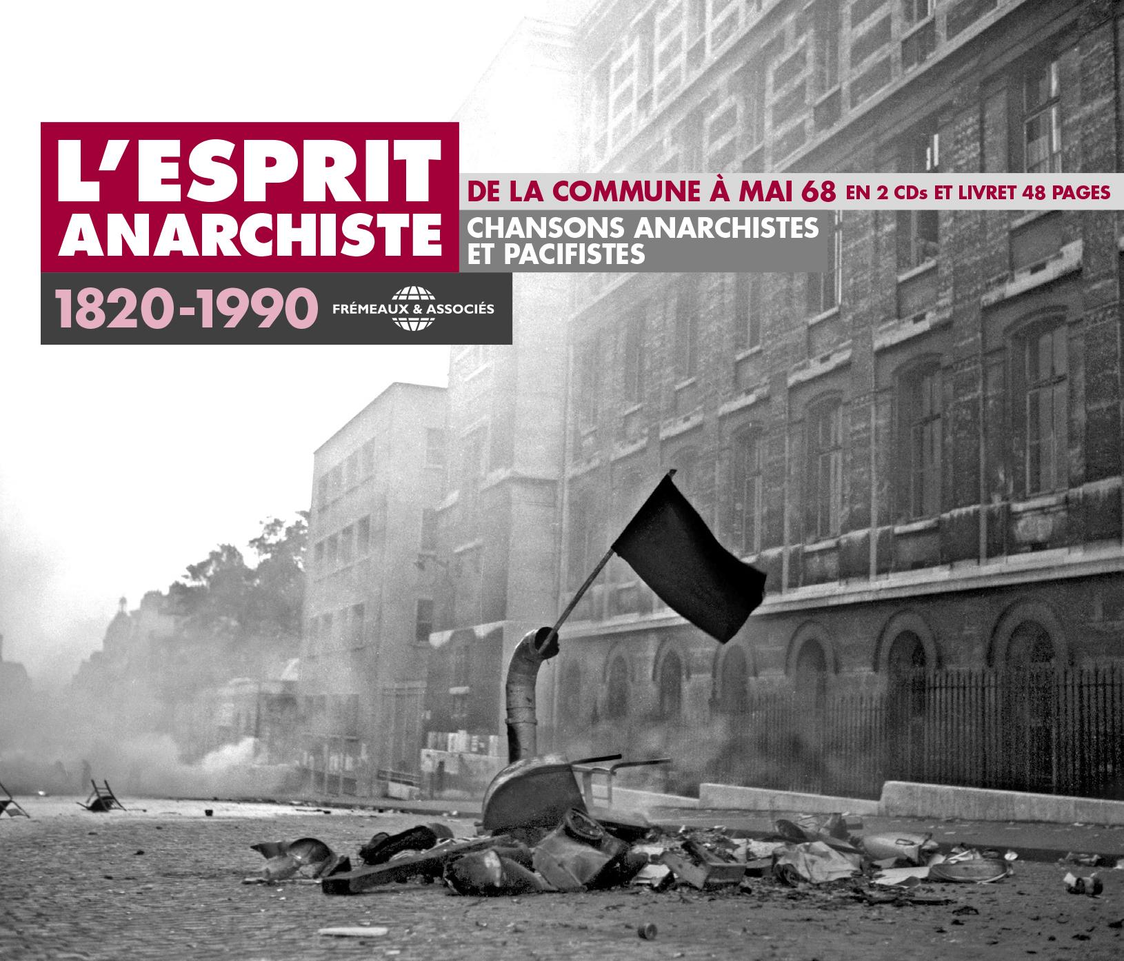 L ESPRIT ANARCHISTE DE LA COMMUNE A MAI 68 - CHANSONS ANARCHISTES ET PACIFISTES 1820-1990