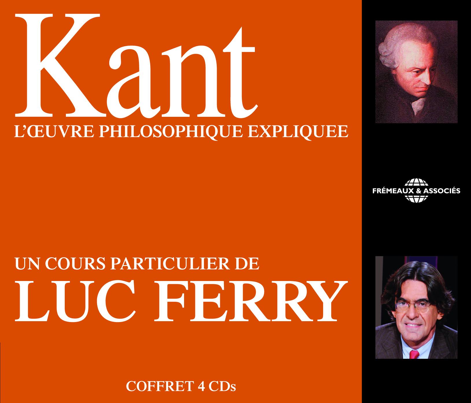 KANT L' UVRE PHILOSOPHIQUE EXPLIQUEE UN COURS PARTICULIER DE LUC FERRY