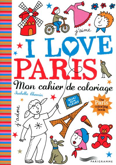 I LOVE PARIS - MON CAHIER DE COLORIAGE