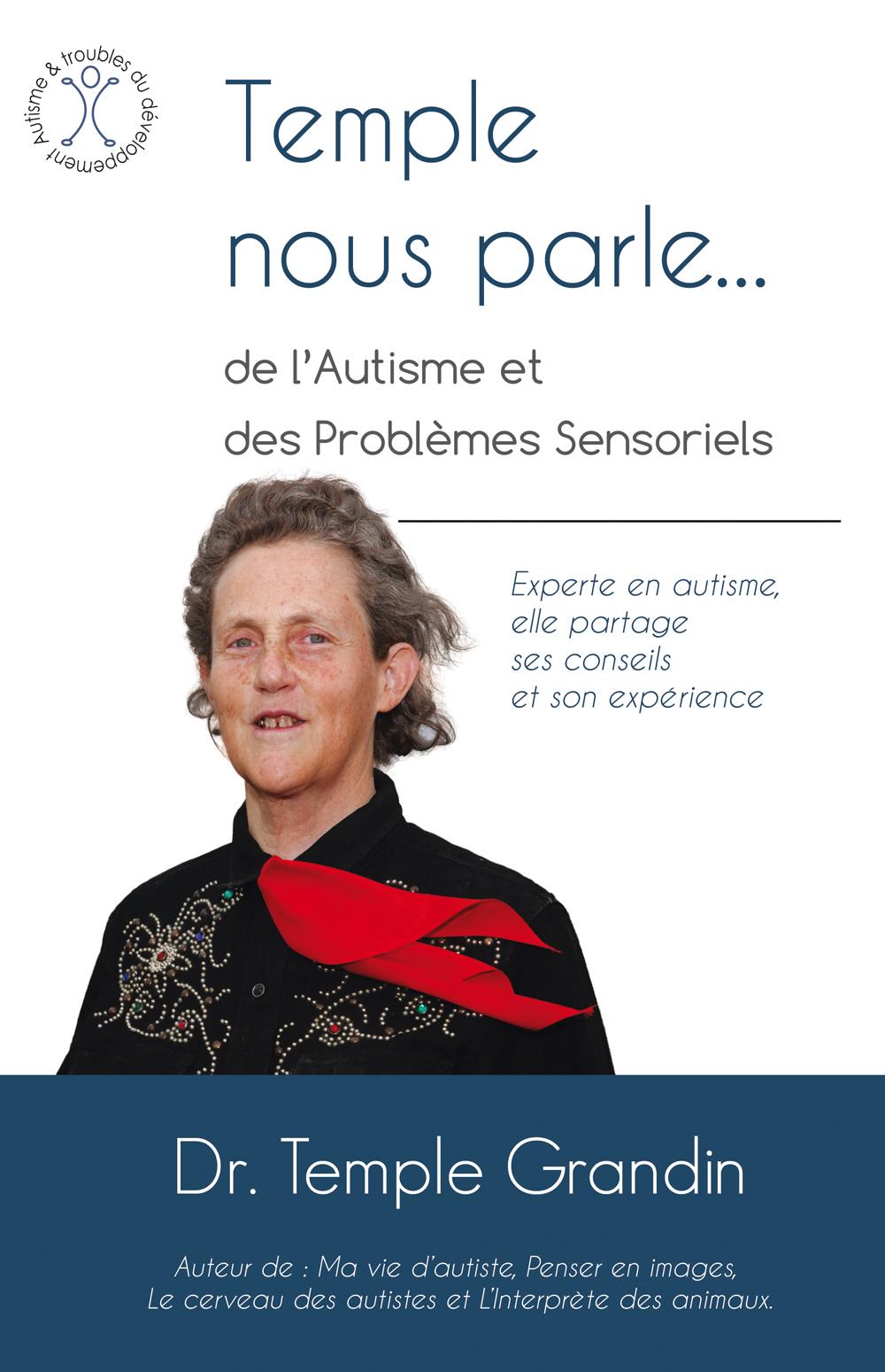 TEMPLE NOUS PARLE... DE L'AUTISME ET DES PROBLEMES SENSORIELS