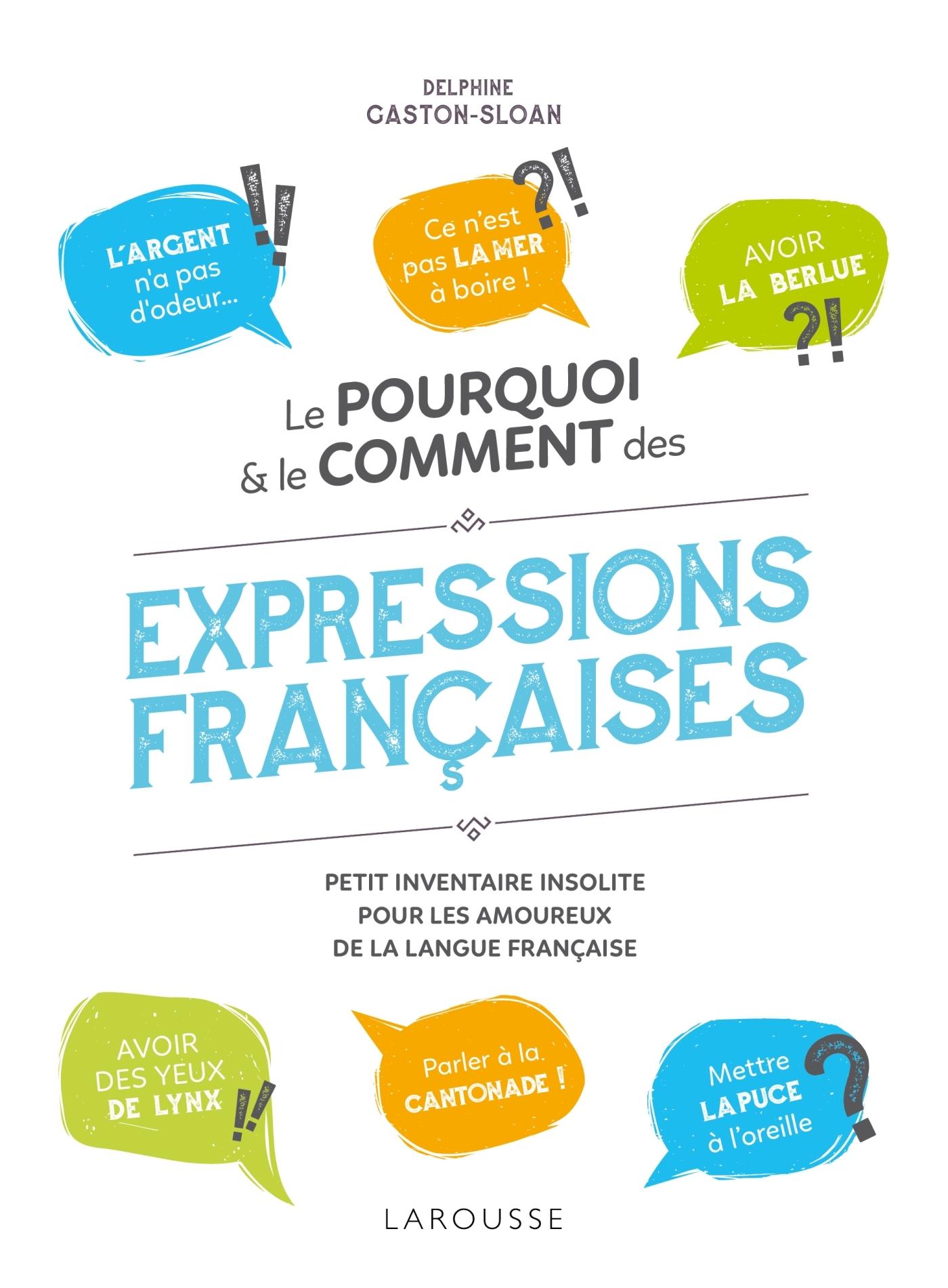 LE POURQUOI ET LE COMMENT DES EXPRESSIONS FRANCAISES