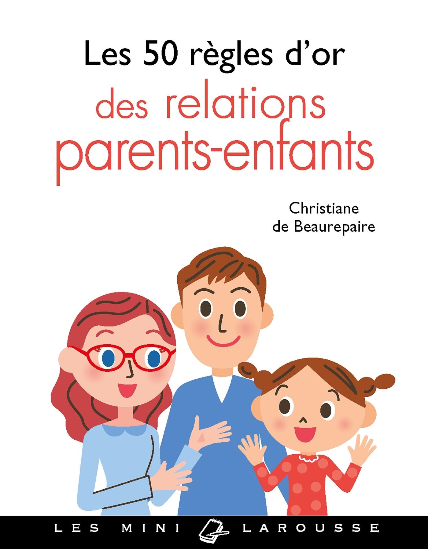 LES 50 REGLES D'OR DES RELATIONS PARENTS-ENFANTS