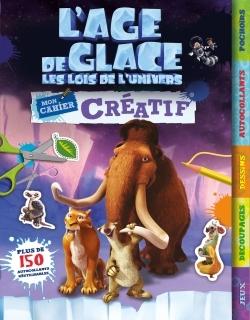 L'AGE DE GLACE, LES LOIS DE L'UNIVERS - LE CAHIER D'ACTIVITES