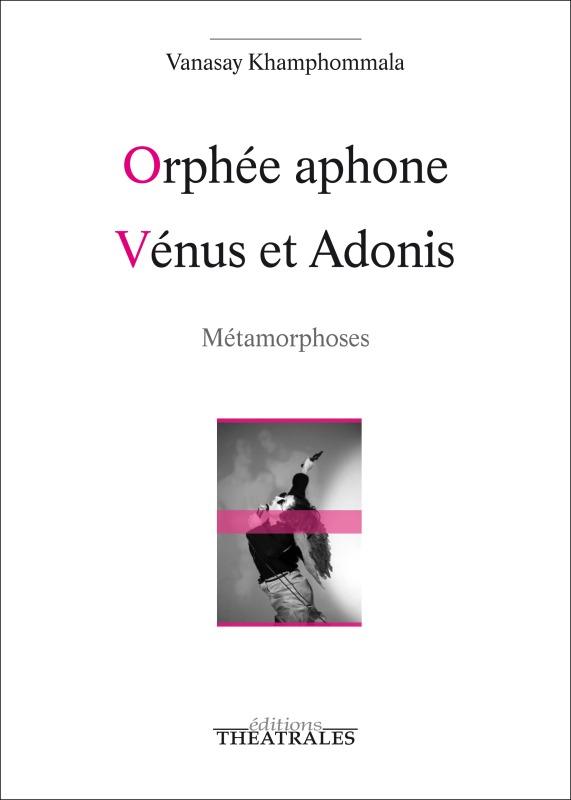 ORPHEE APHONE / VENUS ET ADONIS