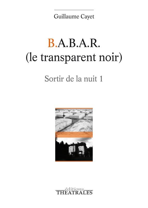 B.A.B.A.R (LE TRANSPARENT NOIR)