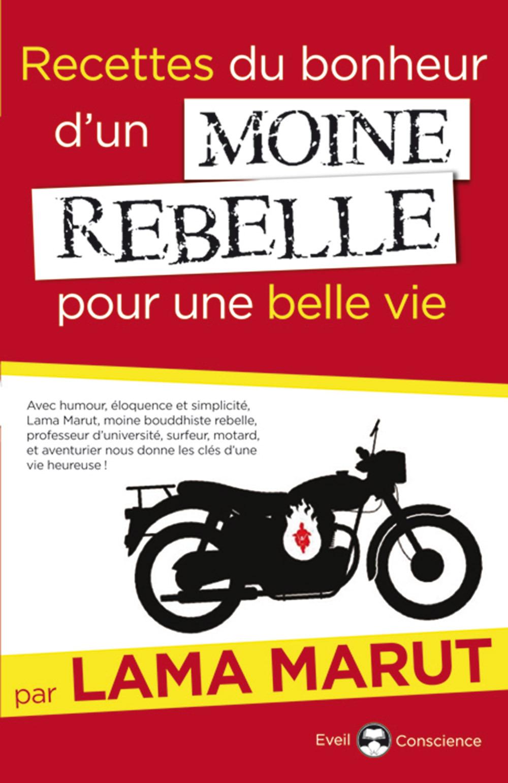 RECETTES DU BONHEUR D'UN MOINE REBELLE