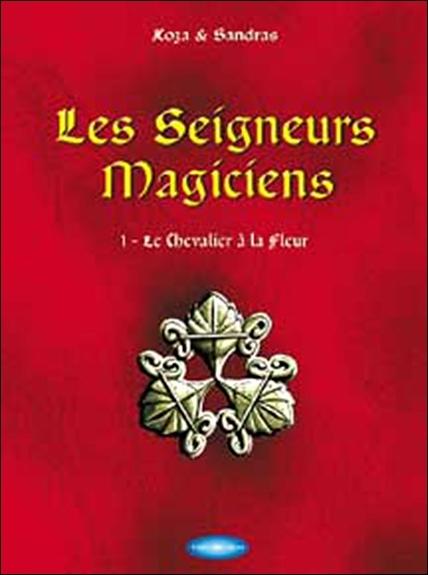 SEIGNEURS MAGICIENS TOME 1