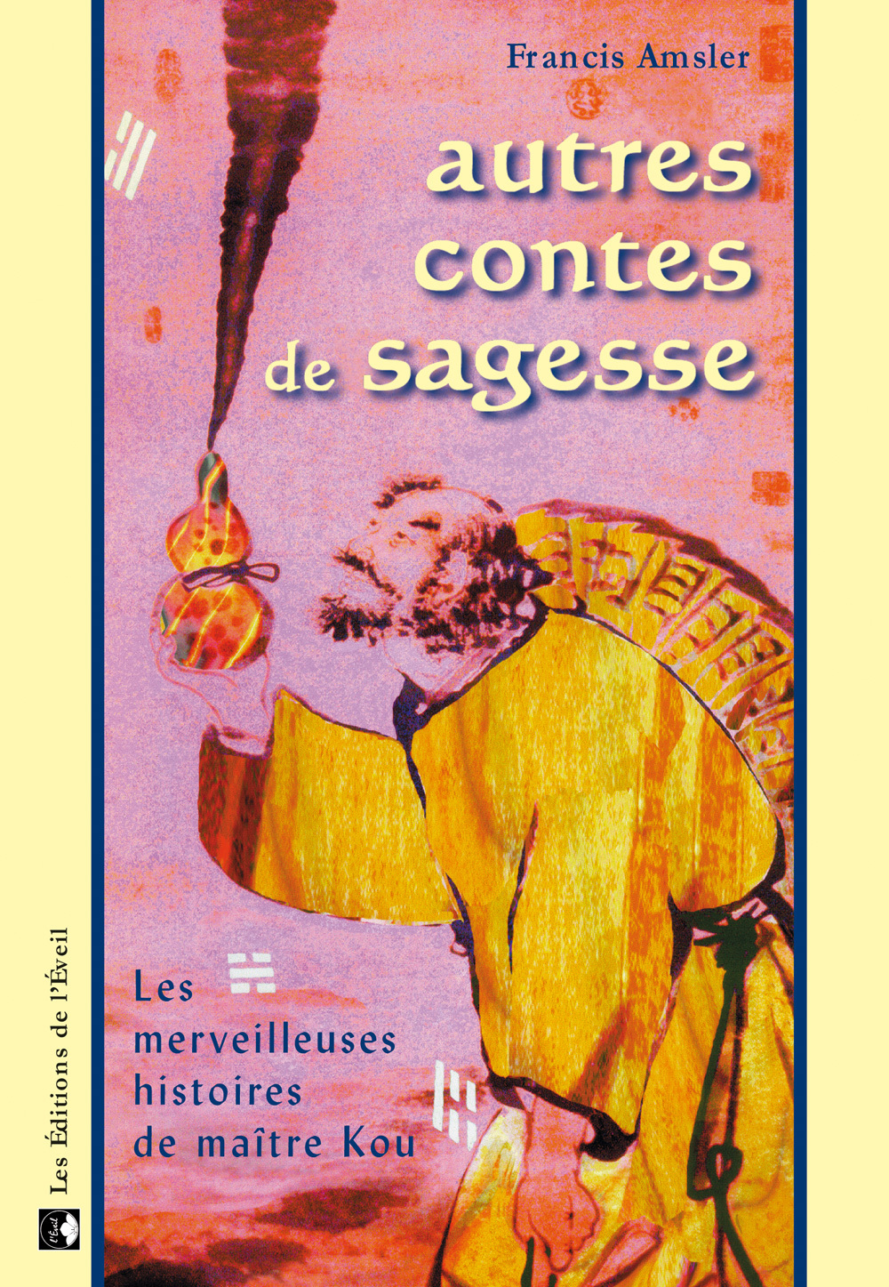 AUTRES CONTES DE SAGESSE - LES MERVEILLEUSES HISTOIRES DE MAITRE KOU