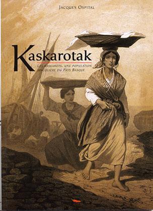 KASKAROTAK LES KASKAROTS DU PAYS BASQUE