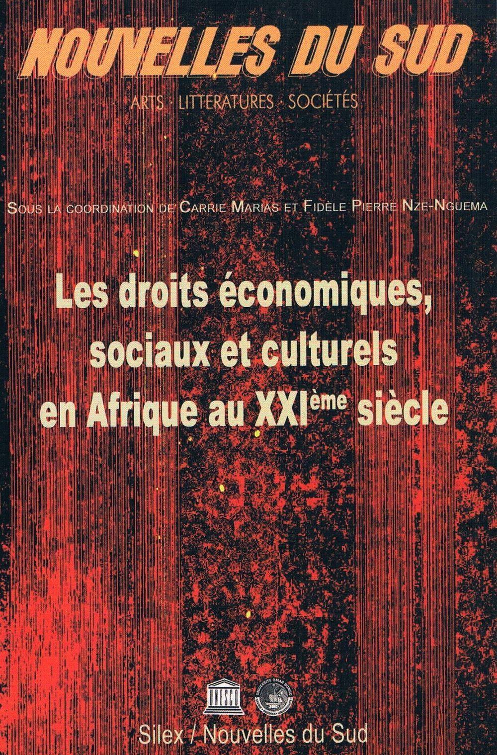 NOUVELLES DU SUD : LES DROITS ECONOMIQUES, SOCIAUX ET CULTURELS EN AFRIQUE AU XXIEME SIECLE