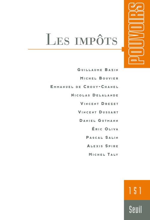 POUVOIRS, N  151. LES IMPOTS