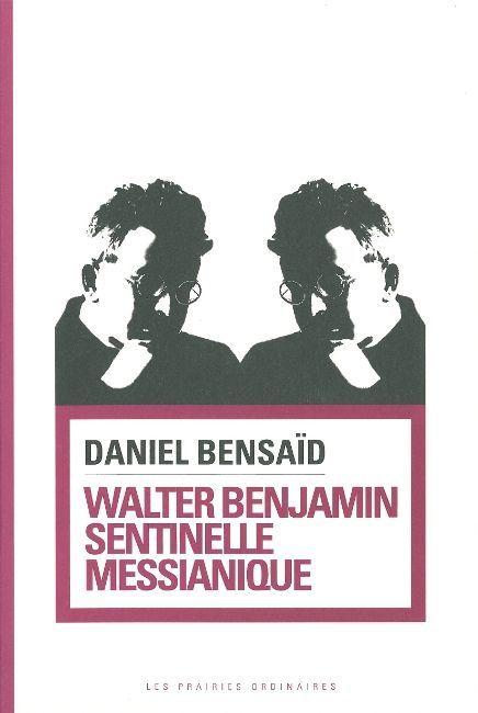 WALTER BENJAMIN,SENTINELLE MESSIANIQUE